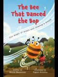 The Bee That Danced the Bop: The magic of music and chasing a dream