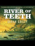 River of Teeth Lib/E