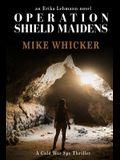 Operation Shield Maidens