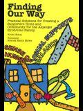 Finding Our Way: Practical Solutions for Creating a Supportive Home and Community for the Asperger Syndrome Family