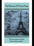 The Memoirs Of Victor Hugo: He who opens a school door, closes a prison