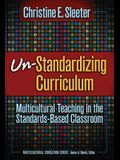 Un-Standardizing Curriculum: Multicultural Teaching in the Standards-Based Classroom