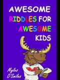 Awesome Riddles for Awesome Kids: Trick Questions, Riddles and Brain Teasers for Kids Age 8-12