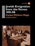 Jewish Emigration from the Yemen 1951-98; Carpet Without Magic