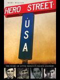 Hero Street, U.S.A.: The Story of Little Mexico's Fallen Soldiers