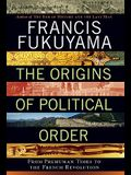 The Origins of Political Order: From Prehuman Times to the French Revolution