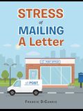 Stress of Mailing a Letter