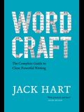 Wordcraft: The Complete Guide to Clear, Powerful Writing