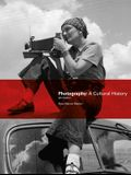 Photography, Fourth Edition: A Cultural History
