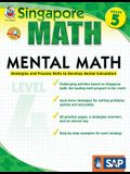 Mental Math, Grade 5: Strategies and Process Skills to Develop Mental Calculation (Singapore Math)