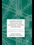 Inquiry-Based Teaching and Learning Across Disciplines: Comparative Theory and Practice in Schools