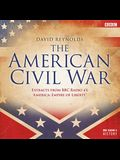 The American Civil War: Extracts from BBC Radio 4's America: Empire of Liberty