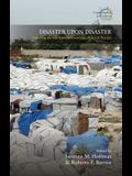 Disaster Upon Disaster: Exploring the Gap Between Knowledge, Policy and Practice