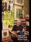 The Nightcrawler King: Memoirs of an Art Museum Curator