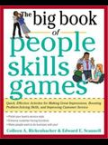 The Big Book of People Skills Games: Quick, Effective Activities for Making Great Impressions, Boosting Problem-Solving Skills and Improving Customer
