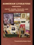 Armenian Literature: Comprising Poetry, Drama, Folklore, and Classic Traditions