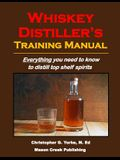 Whiskey Distiller's Training Manual