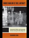 Whose Harlem Is This, Anyway?: Community Politics and Grassroots Activism During the New Negro Era