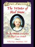 The Winter of Red Snow: The Revolutionary War Diary of Abigail Jane Stewart