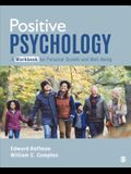 Positive Psychology: A Workbook for Personal Growth and Well-Being