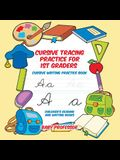 Cursive Tracing Practice for 1st Graders: Cursive Writing Practice Book - Children's Reading and Writing Books