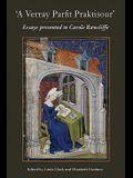 A Verray Parfit Praktisour: Essays Presented to Carole Rawcliffe