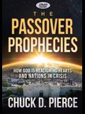 The Passsover Prophecies: How God Is Realigning Hearts and Nations in Crisis