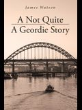A Not Quite A Geordie Story