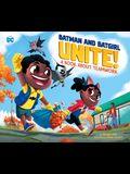 Batman and Batgirl Unite!: A Book about Teamwork