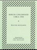 Berlin Childhood Circa 1900: By Walter Benjamin