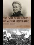 The war Scrap Book of Matilda Joslyn Gage: Witness to Rebellion