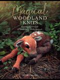Magical Woodland Knits: Knitting Patterns for 12 Wonderfully Lifelike Animals