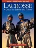 Lacrosse: A Guide for Parents and Players