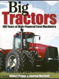 Big Tractors: 100 Years of High-Powered Farm Machinery