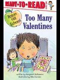 Too Many Valentines: Ready-To-Read Level 1