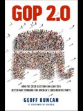 GOP 2.0: How the 2020 Election Can Lead to a Better Way Forward for America's Conservative Party