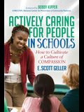 Actively Caring for People in Schools: How to Cultivate a Culture of Compassion