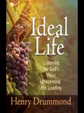 The Ideal Life: Listening for God's Voice, Discerning His Leading