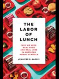 The Labor of Lunch, 70: Why We Need Real Food and Real Jobs in American Public Schools
