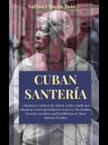 Cuban Santería: A Beginner's Guide to the Beliefs, Deities, Spells and Rituals of a Growing Religion in America. The Orishas, Proverbs