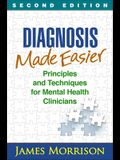 Diagnosis Made Easier: Principles and Techniques for Mental Health Clinicians