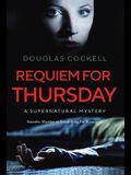 Requiem For Thursday: A Supernatural Mystery