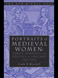 Portraits of Medieval Women: Family, Marriage, and Politics in England 1225-1350