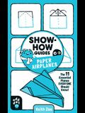 Show-How Guides: Paper Airplanes: The 11 Essential Planes Everyone Should Know!