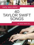 40 Taylor Swift Songs: Really Easy Piano Series