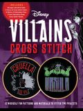 Disney Villains Cross Stitch: 12 Wickedly Fun Patterns