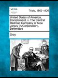 United States of America, Complainant, V. the Central Railroad Company of New Jersey (a Corporation), Defendant