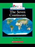 The Seven Continents (Rookie Read-About Geography: Continents: Previous Editions)