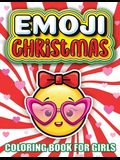 Emoji Christmas Coloring Book For Girls: The Best Christmas Stocking Stuffers Gift Idea Ages Preschool, 3, 4, 5, 6, 7, & 8 Year Old Girl Gifts - Cute