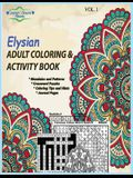 Elysian Adult Coloring & Activity Book: Motivating You to Get the Best Out of Life